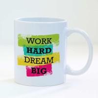 Чаша с печат - снимка или ваш проект Work Hard Dream Big